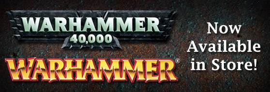 Warhammer and Warhammer 40k Now Available In Store